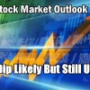 Stock Market Outlook for Wed Oct 17 2018 – Dip Likely But Still Up