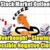 Stock Market Outlook for Thursday Oct 5 2017 – Overbought, Slowing, Possible Negative Close