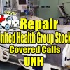 Repair United Health Group Stock (UNH) Covered Calls Trade – Investor Questions