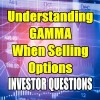 Understanding Gamma When Selling Options – Investor Questions – June 26 2018