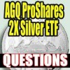 AGQ ProShares Covered Calls Questions