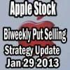 Put Selling Biweekly Strategy In Apple Stock Jan 29 2013