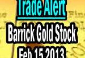 Barrick Gold Stock Trade Alert Feb 15 2013 (ABX