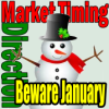Market Timing / Market Direction Beware January Effect