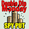 SPY PUT Double Dip Monday