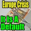 Europe Crisis – Greek Bond Haircut Is A Default In Every Sense