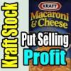 Kraft Stock Earnings Creates Put Selling Profit