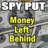 SPY PUT Trade – Money Left Behind