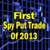 Spy Put Trade Returns to Start 2013 With A Fat Profit