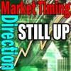 Market Timing / Market Direction Still UP!