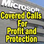 Microsoft Stock covered calls for profit and protection