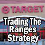 Exceptional Profits and Safety Through The Trading The Ranges Strategy