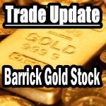 Trade Update Barrick Gold Stock