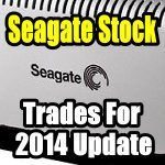 Seagate Stock trades for 2014 update