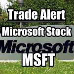 Microsoft Stock (MSFT) Trade Alert - New Rung In The Put Selling Ladder Strategy
