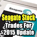 Seagate Stock trades for 2015