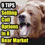 nine tips for selling call options bear market