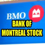 Bank of Montreal (BMO) Dividend Boosted 2.38% For August 2016 Payout