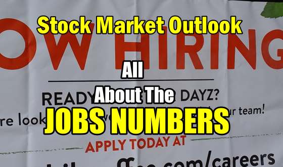 Stock Market Outlook - All About The Jobs