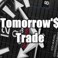 Tomorrow's Trade Ideas