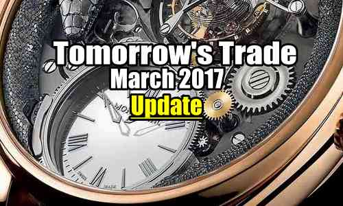 Tomorrow's Trade Update to March 17 2017