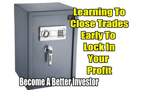 Closing trades early to lock in profits