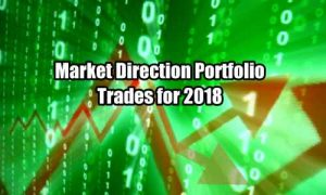 Market Direction Portfolio Trades for 2018