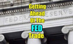 Getting Ahead Of The Fed Strategy Trades
