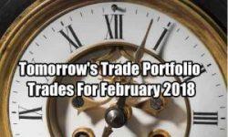 Tomorrow's Trade Portfolio for Feb 2018