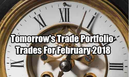 Tomorrow's Trade Portfolio for Feb 2018