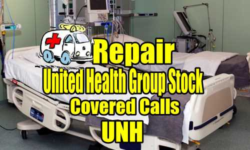 Repair United Health Group Stock (UNH) Covered Calls Trade