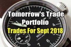 Tomorrow's Trade Portfolio Trades for Sep 2018