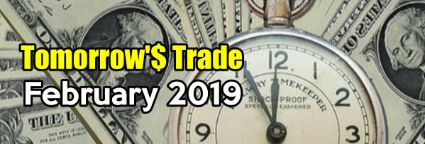 Tomorrow's Trade for Feb 2019