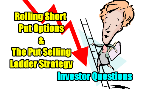 Rolling Short Put Options - investor questions
