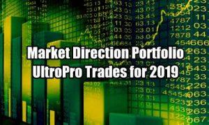 Market Direction Portfolio UltraPro Trades for 2019