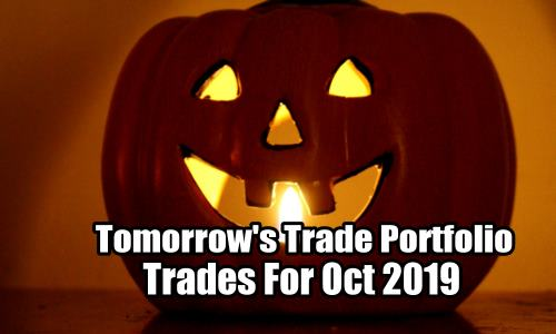 Tomorrow's Trade Portfolio Trades for Oct 2019