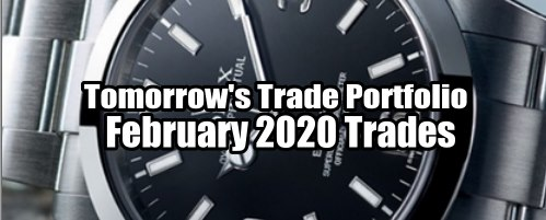 Tomorrow's Trade for February 2020