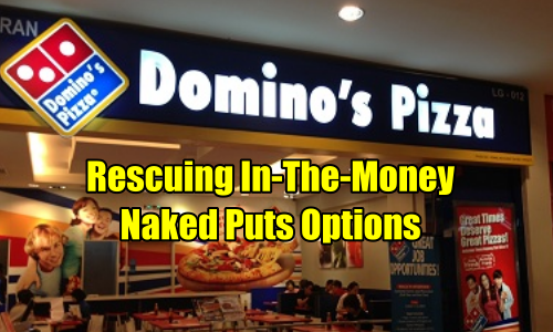 Rescuing Naked Put Options in Domino's Stock