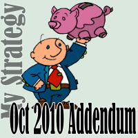 My Strategy – Addendum Oct 2010