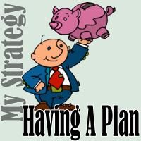 My Strategy: Having A Plan