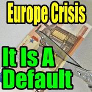 Europe Crisis – Greek Bond Haircut Is A Default In Every Sense