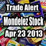 Mondelez Stock (MDLZ) Trade Alert Apr 23 2013