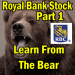 Royal Bank Stock – Learn From The Bear Part 1