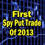 SPY PUT Options Trade Feb 4 2013