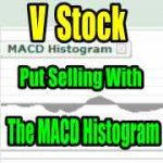 V Stock (VISA) Put Selling With The MACD Histogram