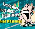 Goal of 100% Return For Trade Ahead Of Earnings Strategy Alerts for Mar 22 2019