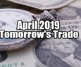 Tomorrow's Trade Portfolio Ideas for Mon Apr 22 2019